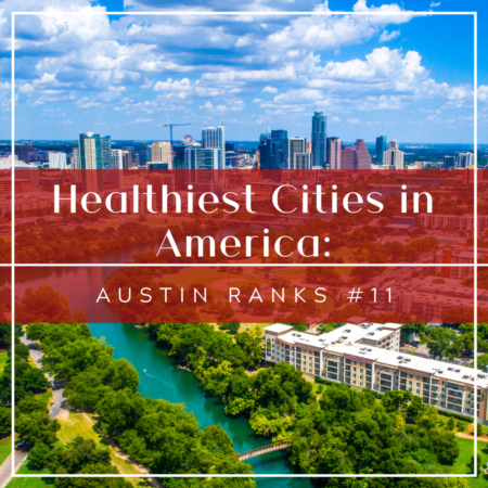 Healthiest Cities in America: Austin Ranks #11