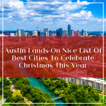 Austin Lands on Nice List of Best Cities to Celebrate Christmas this Year