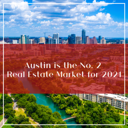 Austin is the No. 2 Real Estate Market for 2021