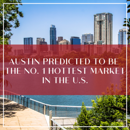 Experts Predict Austin To Be No. 1 Housing Market In 2021