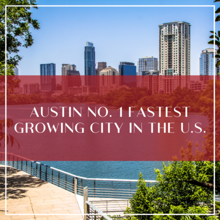 Austin No. 1 Fastest Growing City In The US