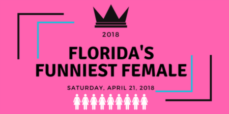 Florida's Funniest Female 2018 | Saturday, April 21, 2018
