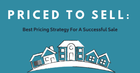 Priced To Sell: Best Pricing Strategy For A Successful Sale