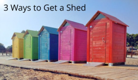 3 Ways to Get a Shed