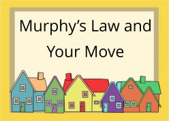 Murphy's Law and Your Move