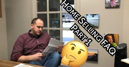 Home Selling FAQ Part 1