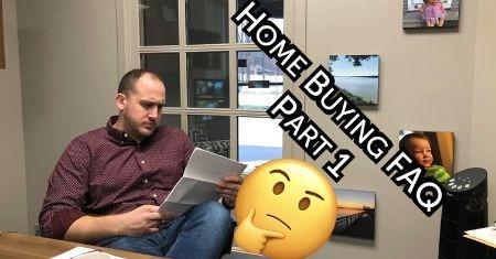 Home Buying FAQ Part 1