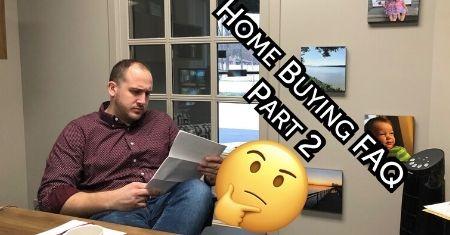 Home Buying FAQ Part 2