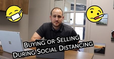Buying or Selling During Social Distancing