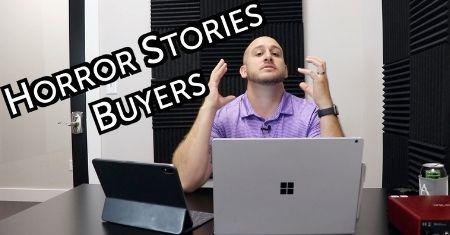 Horror Stories:  Buyers