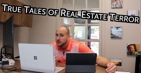 True Tales of Real Estate Terror