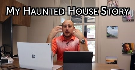 My Haunted House Story