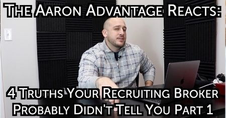 The Aaron Advantage Reacts:  14 Truths Your Recruiting Broker Probably Didn't Tell You Pt1