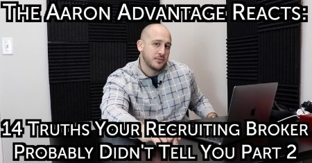 The Aaron Advantage Reacts: 14 Truths Your Recruiting Broker Probably Didn't Tell You   Part 2