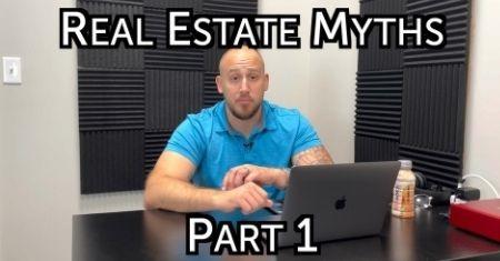 Real Estate Myths Part 1