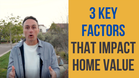 The Only 3 Things That Really Impact Your Home Value
