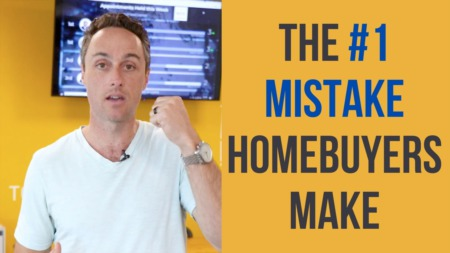 The #1 Mistake Homebuyers Make In This Market