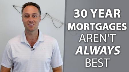 30 Year Mortgages Aren't Always Best