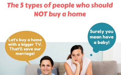 5 types of people who probably should not buy a home