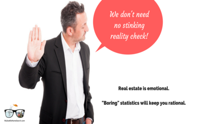 Real estate is emotional. 'Boring statistics' will keep you rational