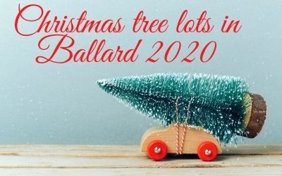 Christmas tree lots in Ballard Seattle for 2020