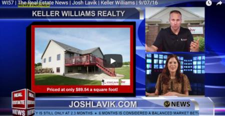 WI57 | The Real Estate News | Josh Lavik | Keller Williams | 9/07/16