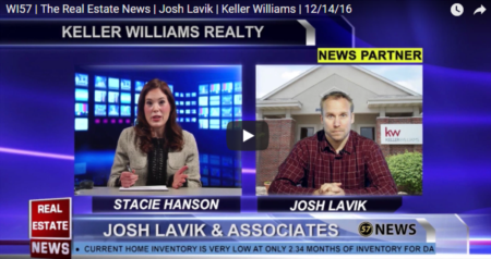 WI57 Real Estate News | Josh Lavik Keller Williams | 12142016