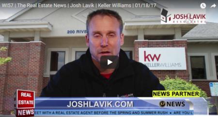 WI57 | The Real Estate News | Josh Lavik | Keller Williams | 01/18/17
