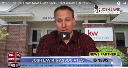 WI57 | The Real Estate News | Josh Lavik | Keller Williams | 03/22/17