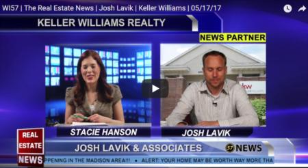WI57 | The Real Estate News | Josh Lavik | Keller Williams | 5/17/2017