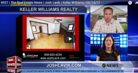 WI57 | The Real Estate News | Josh Lavik | Keller Williams | 6/14/2017