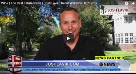 WI57 | The Real Estate News | Josh Lavik | Keller Williams | 7/19/2017