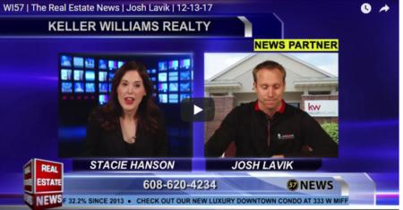 WI57 | The Real Estate News | Josh Lavik | Keller Williams |12/13/2017