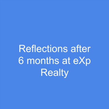 Reflection After 6 Months at eXp Realty