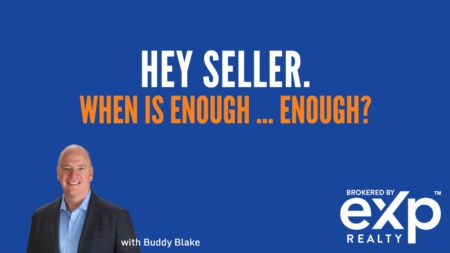 Hey Sellers - When Is Enough... Really Enough?