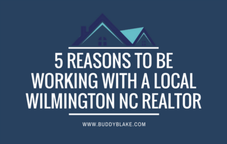 Five Reasons to be Working with a Local Wilmington NC Realtor