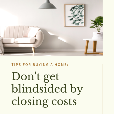 Don't Get Blindsided By Closing Costs