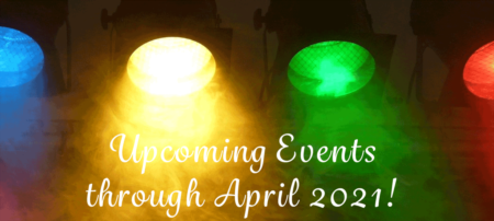 Upcoming Events through April 2021!