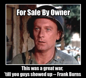 I Think Frank Burns Speaks For All For Sale By Owners