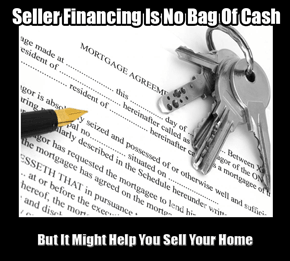 Seller Financing Can Bring Buyer And Seller Together In Real Estate
