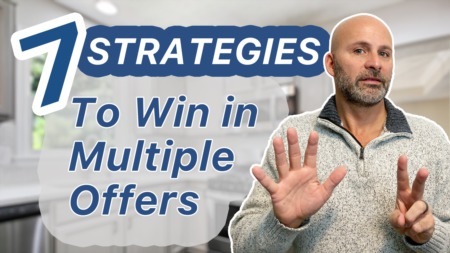 7 Strategies To Win With Multiple Offers