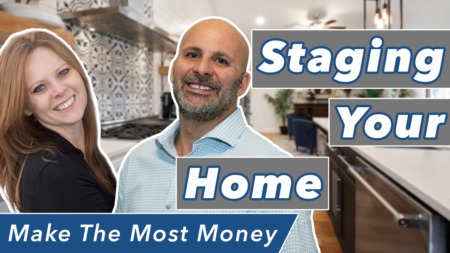 Make The Most Money With Staging To Sell Your Home