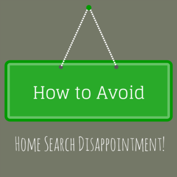 How to Avoid Home Search Disappointment