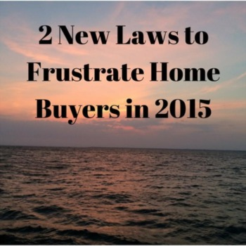 2 New Laws to Frustrate Home Buyers in 2015