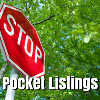 Warning! Pocket Listings May Be Dangerous to Your Bottom Line