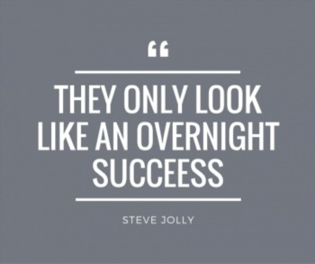 They Only Look Like an Overnight Success