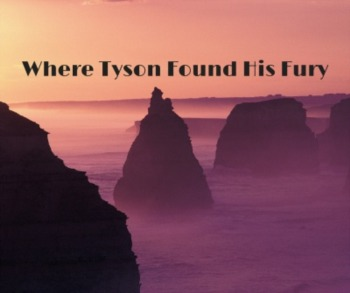 Here's Where Tyson Found His Fury