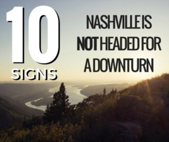 10 Signs that Nashville is NOT Headed for a Downturn