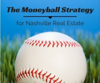 The Moneyball Strategy for Nashville Real Estate