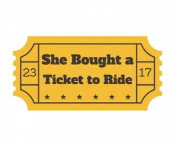 She bought a ticket to ride
